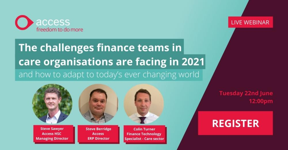 Live Webinar: The challenges finance teams in care organisations are facing in 2021 - and how to adapt to today's ever changing world