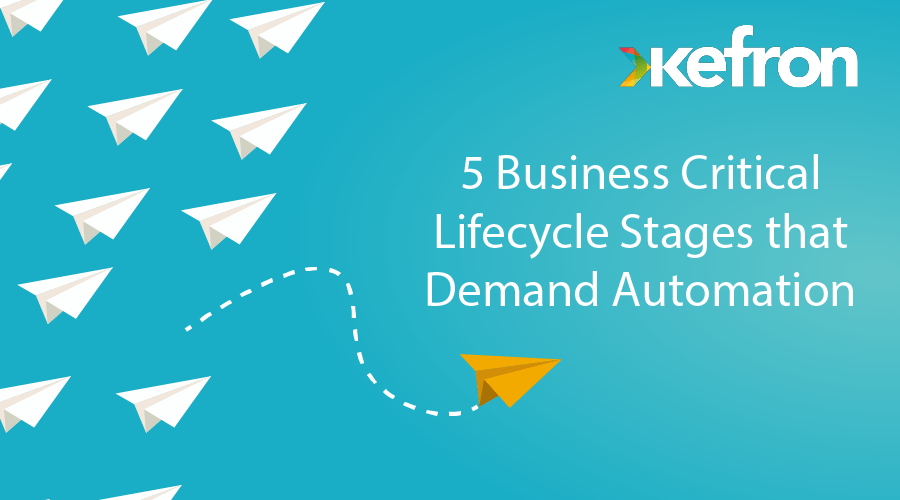 5 Business Critical Lifecycle Stages that Demand Automation