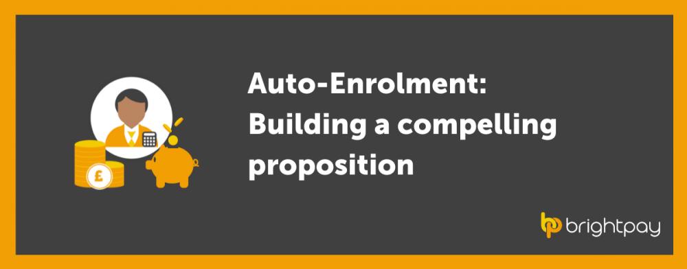 Auto-Enrolment:  Building a compelling proposition