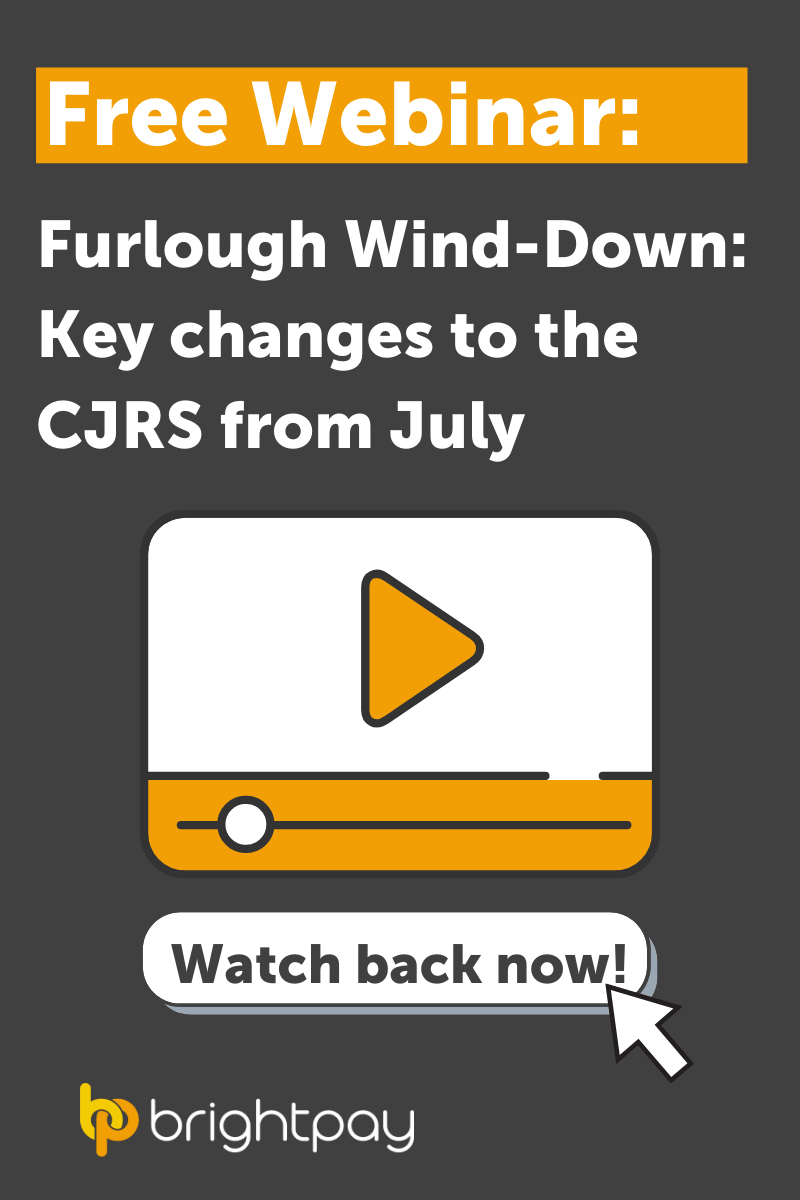 """Watch back BrightPay's free webinar """"Furlough Wind-Down: Key changes to the CJRS from July"""""""