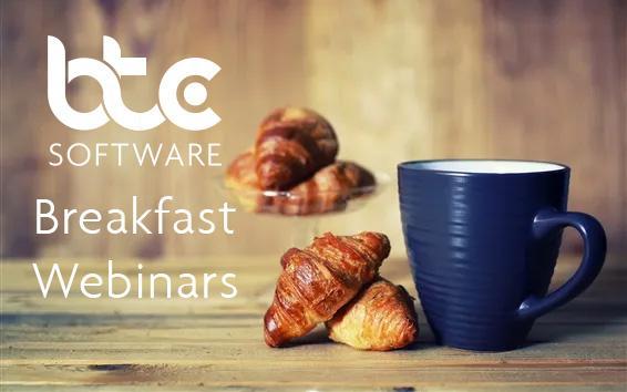 Back by Popular Demand: BTCSoftware's Breakfast Webinars!