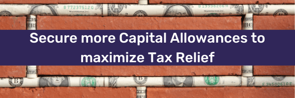 secure more capital allowances to maximise tax relief