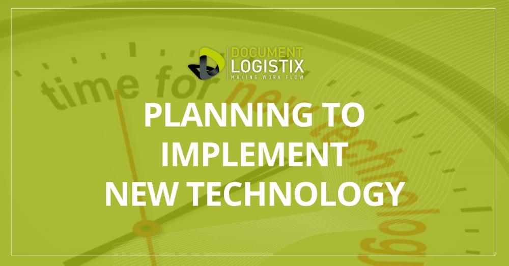Planning to implement new technology