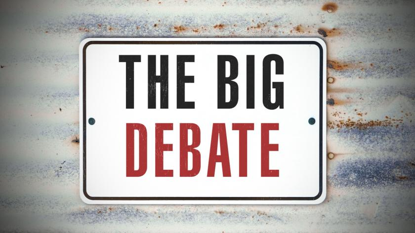 A sign that says the big debate