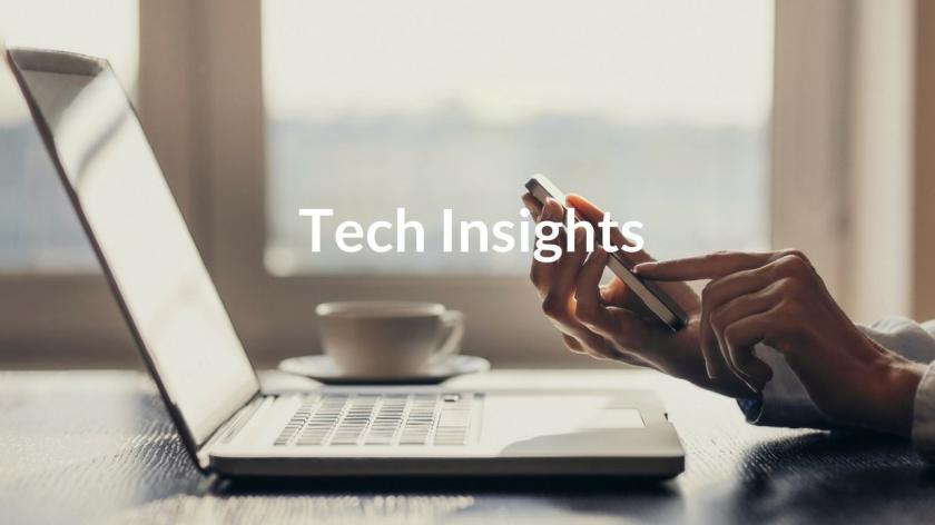 Tech insights