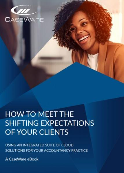 caseware_ebook_how_to_manage_the_shifting_expectations_of_clients.jpg